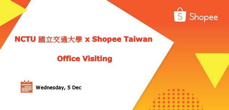 National Chiao Tung University x Shopee Taiwan - Office Visiting