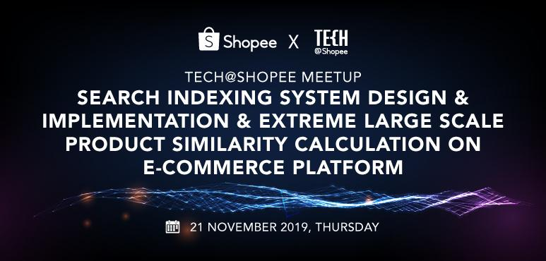 Tech@Shopee November 2019 Meetup