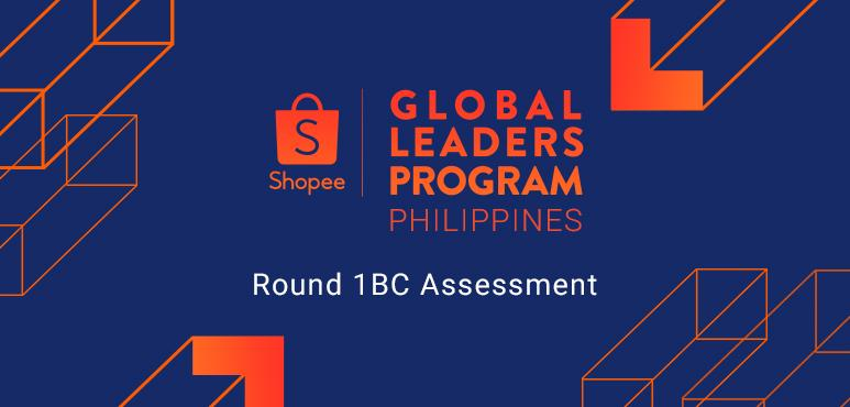 Shopee Philippines Global Leaders Program: Round 1BC Assessment